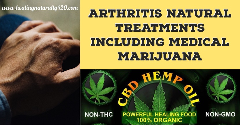 Arthritis Natural Treatments Including Medical Marijuana