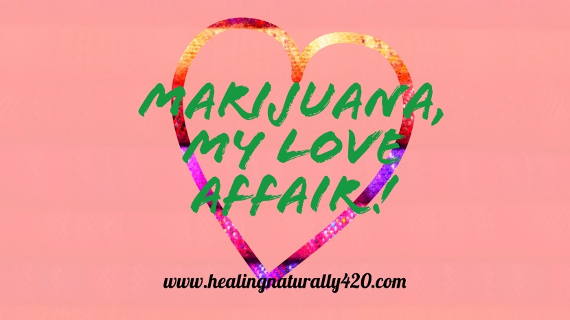 Marijuana, My Love Affair!