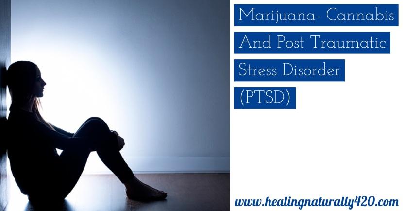 Cannabis and Post-Traumatic Stress Disorder(PTSD)