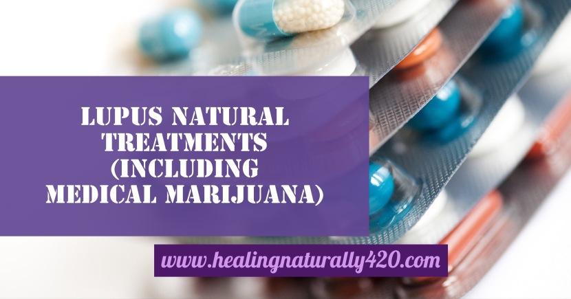 Lupus Natural Treatments        (Including MedicalMarijuana)