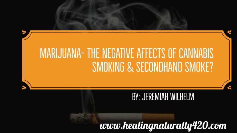 What Are the Negative Effects of Cannabis Smoking and Secondhand Smoke?