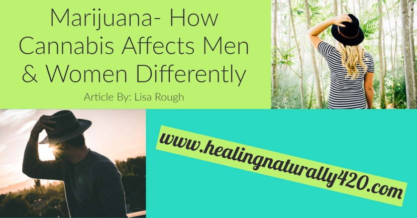 How Does Cannabis Affect Men and Women Differently? By: LisaRough