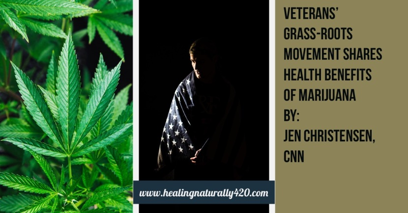 Veterans' grass-roots movement shares health benefits of marijuana By: Jen Christensen, CNN